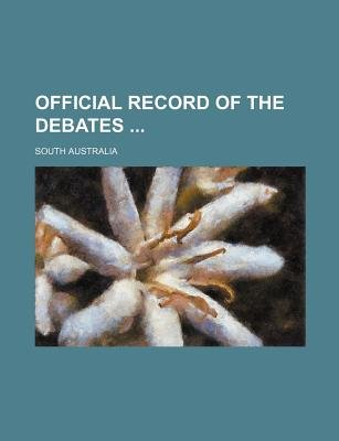Official Record of the Debates (Paperback): South Australia