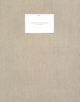 Francesca Woodman: Photographs 1977-1981 (Paperback): Francesca Woodman