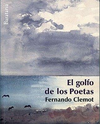 El Golfo de los Poetas (Spanish, Paperback): Fernando Clemot