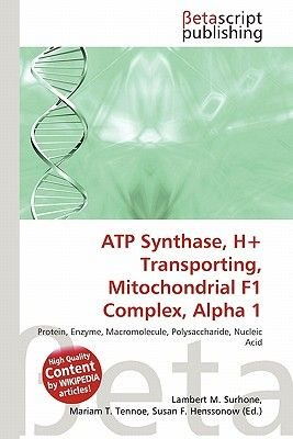 Atp Synthase, H+ Transporting, Mitochondrial F1 Complex, Alpha 1 (Paperback): Lambert M. Surhone, Mariam T. Tennoe, Susan F....