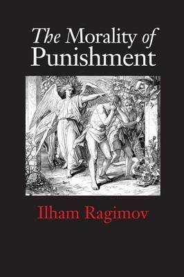The Morality of Punishment (Hardcover): Ilham Ragimov
