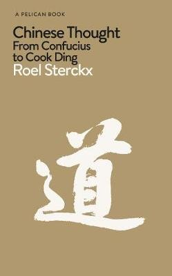 Chinese Thought - From Confucius to Cook Ding (Hardcover): Roel Sterckx