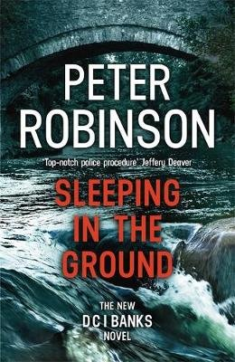 Sleeping in the Ground - DCI Banks 24 (Paperback): Peter Robinson