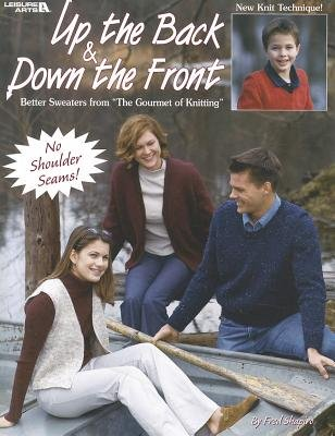 "Up the Back & Down the Front - Better Sweaters from ""The Gourmet of Knitting"" (Paperback): Fred Shapiro"