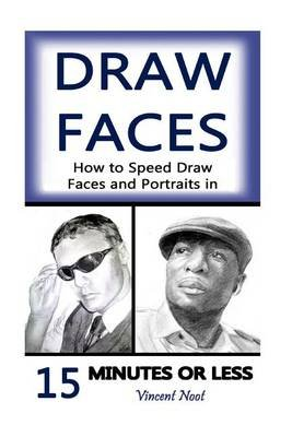 Draw Faces - How to Speed Draw Faces and Portraits in 15 Minutes (Fast Sketching, Drawing Faces, How to Draw Portraits, Drawing...