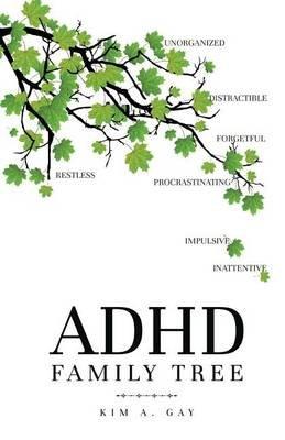 ADHD Family Tree (Paperback): Kim A Gay