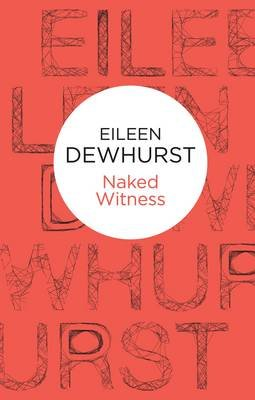 Naked Witness (Electronic book text): Eileen Dewhurst