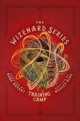 The Wizenard Series: Training Camp (Hardcover, New edition): Kobe Bryant, Wesley King