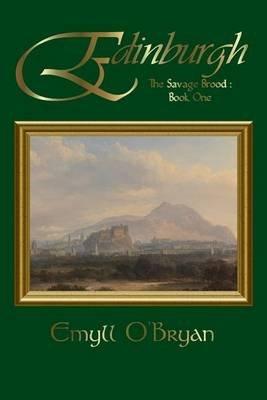 Edinburgh - The Savage Brood - Book One (Paperback): Emyll O'Bryan