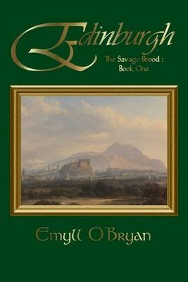 Edinburgh - The Savage Brood - Book One (Paperback): Emyll O'Bryan