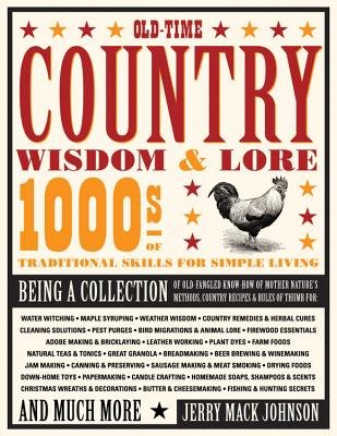 Old-Time Country Wisdom & Lore - 1000s of Traditional Skills for Simple Living (Paperback): Jerry Mack Johnson