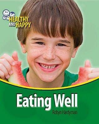 Eating Well (Hardcover): Robyn Hardyman, Adam Sutherland