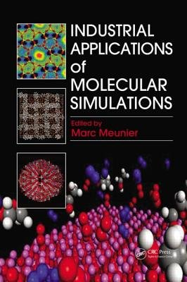 Industrial Applications of Molecular Simulations (Hardcover): Marc Meunier
