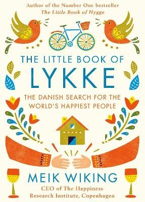 The Little Book of Lykke - The Danish Search for the World's Happiest People (Hardcover): Meik Wiking