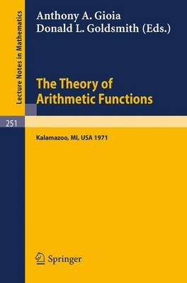 The Theory of Arithmetic Functions (Paperback): Anthony A. Gioia, Donald L. Goldsmith