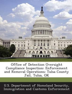 Office of Detention Oversight Compliance Inspection - Enforcement and Removal Operations: Tulsa County Jail, Tulsa, Ok...