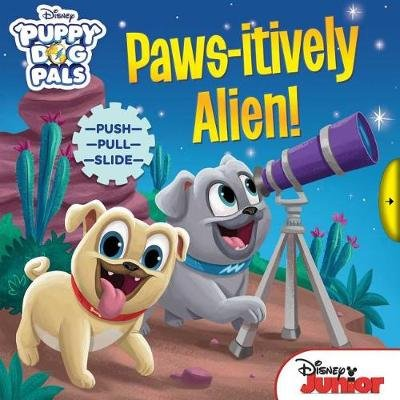 Disney Puppy Dog Pals: Paws-Itively Alien! (Board book): Courtney Acampora