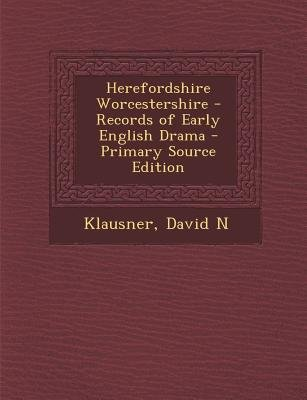 Herefordshire Worcestershire - Records of Early English Drama (Paperback): David N. Klausner