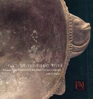 Gifts of the Great River - Arkansas Effigy Pottery from the Edwin Curtiss Collection (Paperback, New): John H House