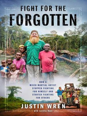 Fight for the Forgotten - How a Mixed Martial Artist Stopped Fighting for Himself and Started Fighting for Others (MP3 format,...