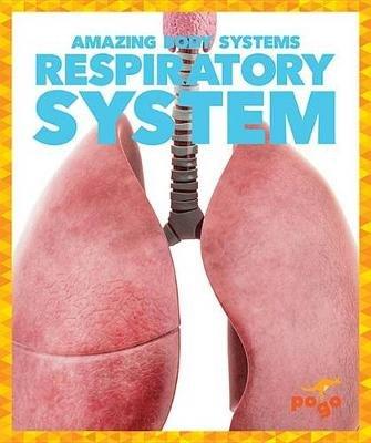 Respiratory System (Paperback): Karen Latchana Kenney