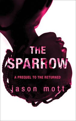 The Sparrow (Electronic book text, ePub First edition): Jason Mott