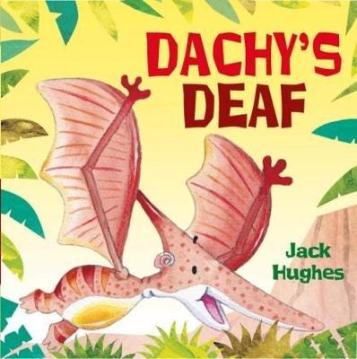 Dachy's Deaf (Paperback): Jack Hughes