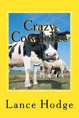 Crazy Cow Jokes (Paperback): Lance Hodge
