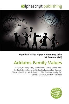 Addams Family Values (Paperback): Frederic P. Miller, Agnes F. Vandome, John McBrewster