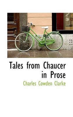 Tales from Chaucer in Prose (Paperback): Charles Cowden Clarke