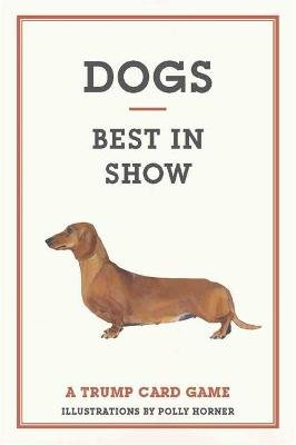 Dogs: Best in Show:Trump Cards (Cards): Polly Horner