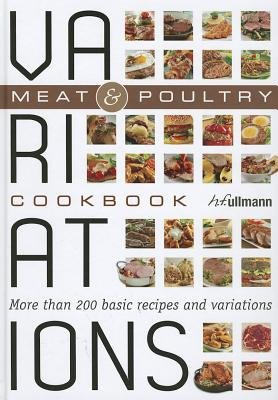 Variations Cookbook - Meat & Poultry (Hardcover): Bettina Snowdon