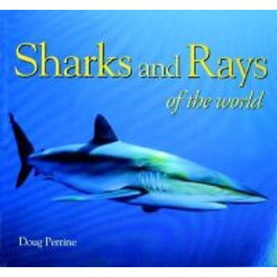 Sharks & Rays of the World (Paperback, 1st softcover ed): Doug Perrine