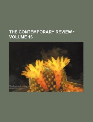 The Contemporary Review (Volume 16) (Paperback): Books Group