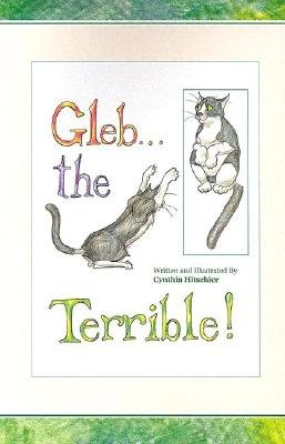 Gleb... the Terrible! (Paperback): Cynthia Hitschler