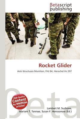 Rocket Glider (Paperback): Lambert M. Surhone, Mariam T. Tennoe, Susan F. Henssonow