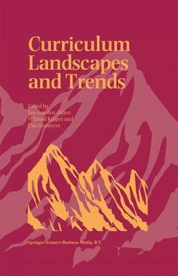 Curriculum Landscapes and Trends (Paperback, Softcover reprint of the original 1st ed. 2003): Jan Van Den Akker, Wilmad Kuiper,...