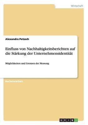 Einfluss Von Nachhaltigkeitsberichten Auf Die Starkung Der Unternehmensidentitat (German, Paperback): Alexandra Petzsch