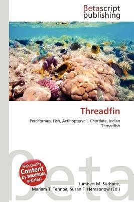Threadfin (Paperback): Lambert M. Surhone, Mariam T. Tennoe, Susan F. Henssonow