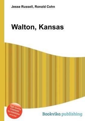 Walton, Kansas (Paperback): Jesse Russell, Ronald Cohn