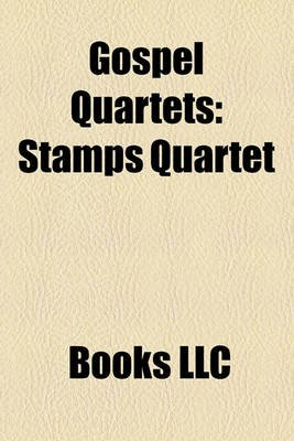 Gospel Quartets - The Soul Stirrers, Stamps Quartet, the Statesmen Quartet, the Hinsons, Golden Gate Quartet, Jubilee Quartet...