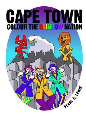 Cape Town: Colour the Rainbow Nation (Paperback): Pearl R. Lewis