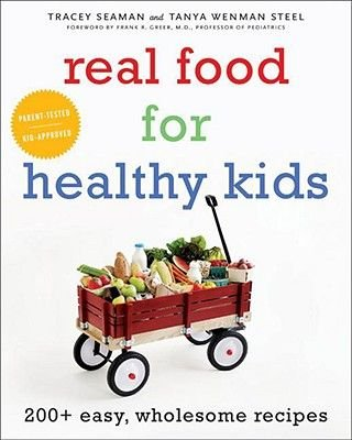 Real Food for Healthy Kids (Electronic book text): Tanya Wenman Steel, Tracey Seaman