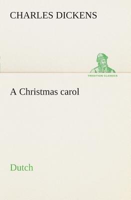 A Christmas Carol. Dutch (Dutch, Paperback): Charles Dickens