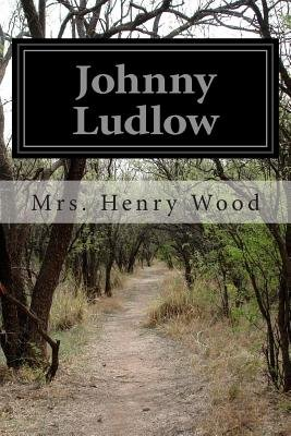 Johnny Ludlow (Paperback): Mrs. Henry Wood
