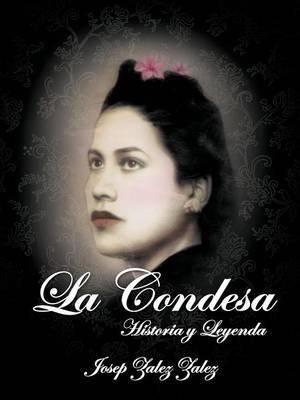 La Condesa - Historia y Leyenda (English, Spanish, Paperback): Josep Zalez Zalez