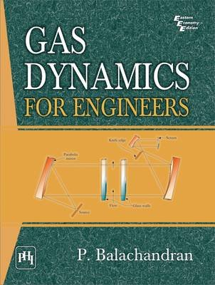 Gas Dynamics For Engineers (Paperback): P. Balachandran