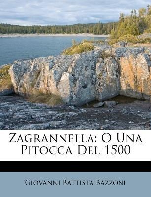 Zagrannella - O Una Pitocca del 1500 (English, Italian, Paperback): Giovanni Battista Bazzoni
