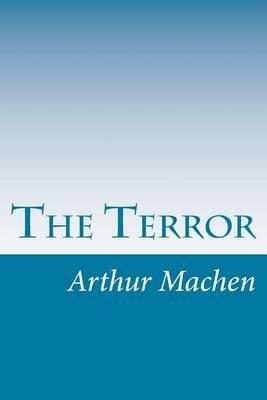 The Terror (Paperback): Arthur MacHen