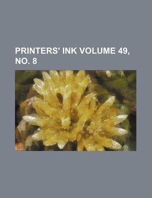 Printers' Ink Volume 49, No. 8 (Paperback): Books Group